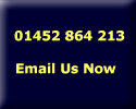 Call on 01452 864213 or Click to Email us now